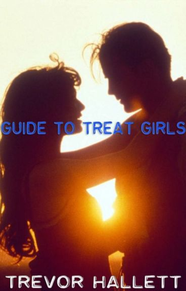 Guide to Treat Girls