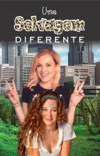 Uma Selvagem Diferente by clexaanatomy