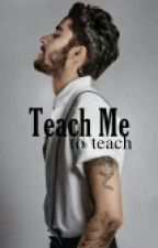 Teach Me To Teach (Ziam) by ForgiveQuickly