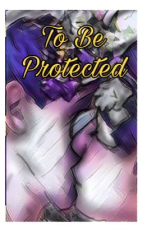 To Be Protected by Shelbeast1
