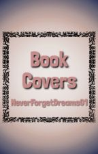 Book Covers - CLOSED by NeverForgetDreams01