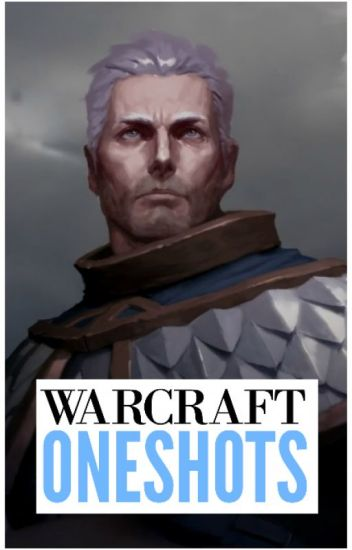 World Of Warcraft Oneshots [Requests Closed]