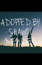 Adopted by Shawn mendes  by XxAbbyReitzxX