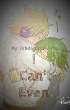 I Can't Even (Fraxus fic)  by FandomsInBooks