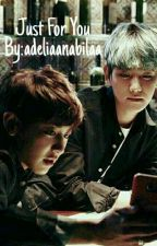 Just For You ; Chanbaek by adeliaanabilaa