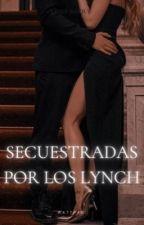 Secuestradas Por Los Lynch'S 3 Temporada -R.L [EDITANDO]  by -MrsIrwin_