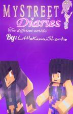 Mystreet Diaries: Two Different Worlds by LittleKawaiiShortie