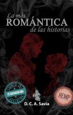 La Más Romántica de las Historias [Re-Editada] by DCASleer