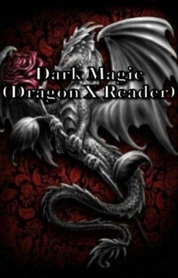 Dark Magic (dragon X reader) {DISCONTINUED} - Smol Reven