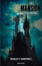 Ángeles y vampiros: La mansión Thomson by KellyCoy12