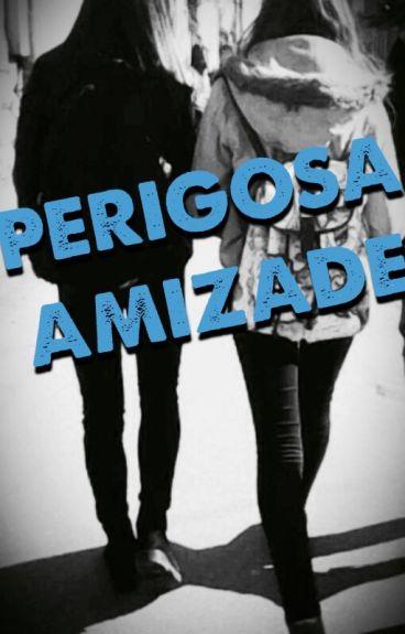 PERIGOSA AMIZADE - VOLUME ZERO