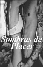 Sombras de Placer by Novelas_Bizzle