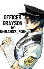 Officer Grayson (Status/MB ) by RingLeader_Robin