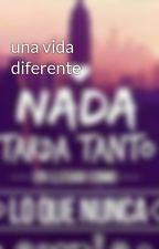 una vida diferente by esperanzamartines096