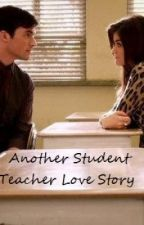 Student, Teacher. Lovestory? Oh My! by jessibaby11
