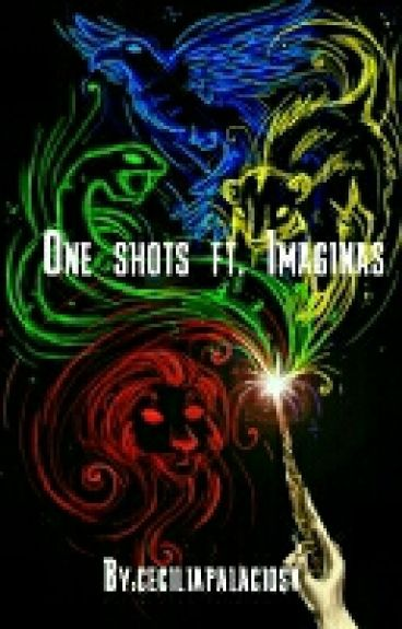 Harry Potter [One shots Ft. Imaginas]