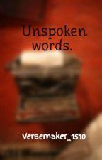 Unspoken words.  by Versemaker_1510