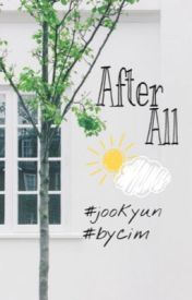 Đọc Truyện || Shortfic || Monsta X || JooKyun | After All - YEI KOALA