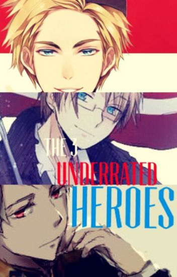 The 3 Underrated Heroes ✦Book 1✦