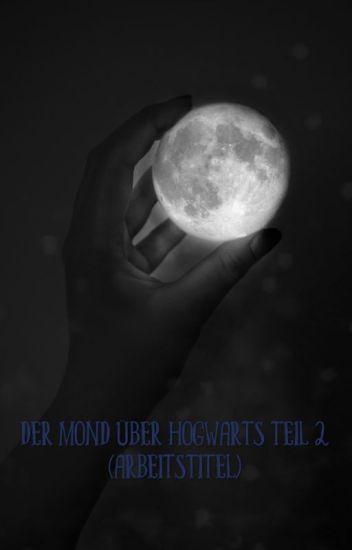 Der Mond über Hogwarts Teil 2