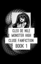 Cleo De Nile (cleuse fanfic) ~ monster high ~ BOOK 1 by crimsonstxrm