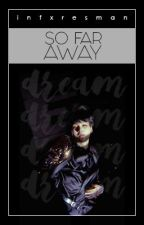 So Far Away | Min Yoongi by infxresman