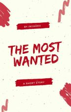 The Most Wanted( Proses Revisi ) by Anandaamelia8