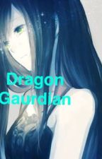 Dragon guardian ON HOLD  {Fairytail} by talking_mania