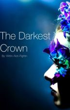 The Darkest Crown by _SoloMan_
