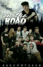 On the road||Old Magcon  by aaronmybabe
