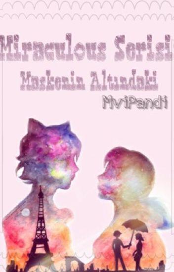 Miraculous Serisi:Maskenin Ardındaki