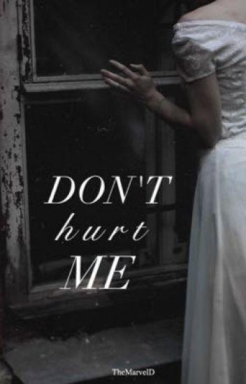don't hurt me ~ malik