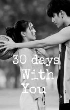 30 days with YOU by Annahadi101