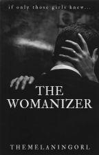 The Womanizer || Wattys 2017 by hettieauthor
