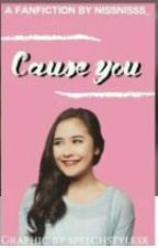 Cause You by swsurabaya