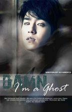 DAMN I'am a Ghost by alvaredza