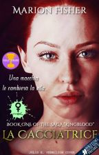 La Cacciatrice (Kingblood #1) - Wattys2017 by Loving_Clace