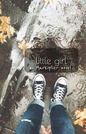 Little Girl - A Markiplier Novel by sorrynotactive