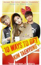 10Способов,чтобы заполучить Ким Тэхена... by loveKorean