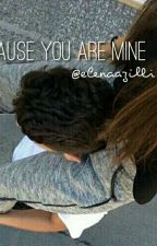 Because you are mine  by Elenaazilli