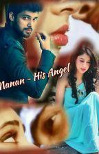 MANAN ~ His Angel.. by Shona7666