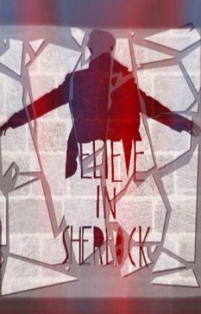 Believe in Sherlock by AutumnEmbers