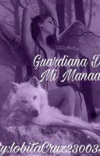1ra Temporada Guardiana De Mi Manada by lobitaCruz230034