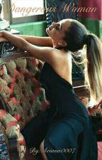 Dangerous Woman +18 by Ariana0007