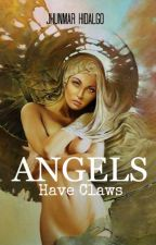 Angels Have Claws by PsychoticInk