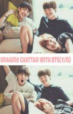 Imagine Chattan With BTS(y/n) by yoonmin_sell