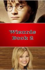 Wizards (A Harry Potter Fanfiction) Book #2 (UNDER CONSTRUCTION) by madness124
