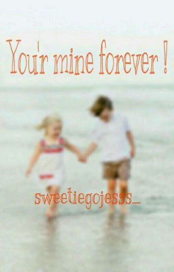 You'r Mine Forever ! (Editing)