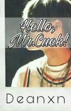 Hello, Mr. Cuek by deanxn