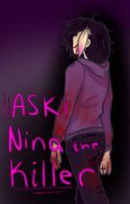 ASK NINA THE KILLER //YANDERE!NINA THE KILLER ASK BOOK//WEBCOMIC by Slenderfluid